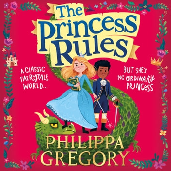 The Princess Rules audiobook by Philippa Gregory