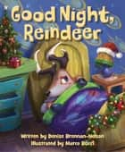 Good Night, Reindeer ebook by Marco Bucci, Denise Brennan-Nelson