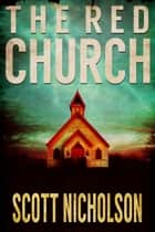 The Red Church ebook by Scott Nicholson