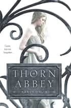 Thorn Abbey ebook by Nancy Ohlin
