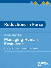 Reductions in Force: Local Government Cases ebook by N.  Joseph  Cayer,James  M.  Banovetz,Martin  Vanacour