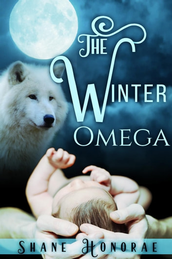 The Winter Omega - The Night Pack, #1 ebook by Shane Honorae