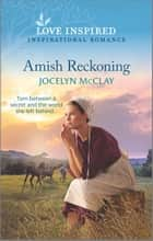 Amish Reckoning ebook by Jocelyn McClay