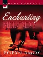Enchanting Melody (Mills & Boon Kimani) ebook by Robyn Amos
