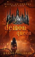 The Demon Queen ebook by Brandi Elledge