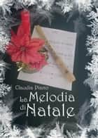 La Melodia di Natale (Armonia - Vol.4,1) ebook by Claudia Piano