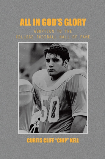 All in gods glory ebook by curtis cliff chip kell all in gods glory adoption to the college football hall of fame ebook by curtis fandeluxe Document