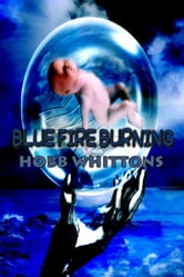 Blue Fire Burning ebook by Hobb Whittons