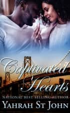 Captivated Hearts ebook by Yahrah St. John
