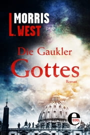 Die Gaukler Gottes ebook by Morris L. West