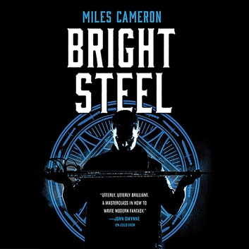 Bright Steel audiobook by Miles Cameron