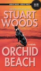 Orchid Beach ebook by Stuart Woods
