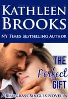 The Perfect Gift ebook by Kathleen Brooks