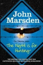 The Night is for Hunting - Book 6 ebook by John Marsden