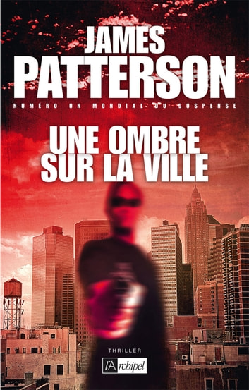 Une ombre sur la ville eBook by James Patterson