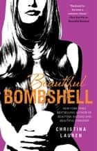 Beautiful Bombshell ebook by Christina Lauren