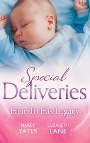 Special Deliveries - 3 Book Box Set ebook by Maisey Yates,Elizabeth Lane
