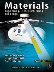 Materials - engineering, science, processing and design ebook by Michael F. Ashby,Hugh Shercliff,David Cebon