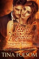 Fateful Reunion (A Scanguards Novella) ebook by