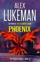 Phoenix - The Project, #16 ebook by
