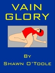 Vain Glory ebook by Shawn O'Toole