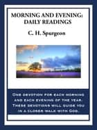Morning and Evening: Daily Readings ebook by C. H. Spurgeon
