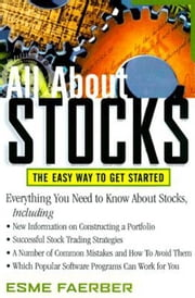 All about Stocks: The Easy Way to Get Started ebook by Faerber, Esme