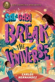 Sal and Gabi Break the Universe ebook by Carlos Hernandez