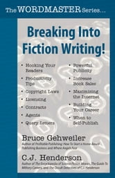 Breaking Into Fiction Writing! ebook by Gehweiler, Bruce