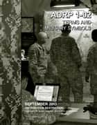 Army Doctrine Reference Publication ADRP 1-02 Terms and Military Symbols September 2013 ebook by United States Government  US Army