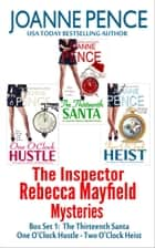 The Inspector Rebecca Mayfield Mysteries Box Set 1 - The Thirteenth Santa, One O'Clock Hustle, Two O'Clock Heist ebook by