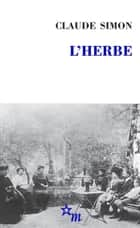 L'Herbe eBook by Claude Simon