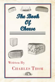 The Book Of Cheese ebook by Charles Thom