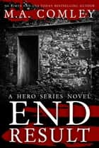 End Result ebook by M A Comley