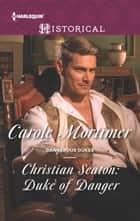 Christian Seaton: Duke of Danger ebook by Carole Mortimer