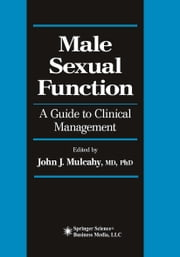 Male Sexual Function - A Guide to Clinical Management ebook by John Mulcahy