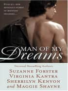 Man of My Dreams ebook by Sherrilyn Kenyon,Maggie Shayne,Suzanne Forster,Virginia Kantra