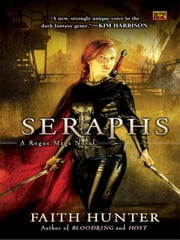 Seraphs - A Rogue Mage Novel ebook by Faith Hunter