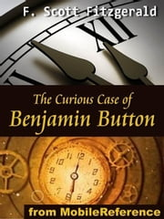 The Curious Case Of Benjamin Button (Mobi Classics) ebook by F. Scott Fitzgerald