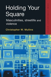 Holding Your Square ebook by Christopher Mullins