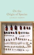 On the Origin of Species ebook by Charles Darwin, Oliver Francis