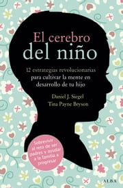 El cerebro del niño ebook by Daniel J. Siegel