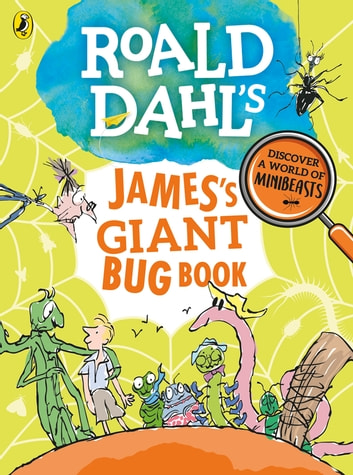 Roald Dahl's James's Giant Bug Book ebook by Roald Dahl