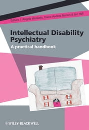 Intellectual Disability Psychiatry - A Practical Handbook ebook by Angela Hassiotis,Diana Andrea  Barron,Ian  Hall
