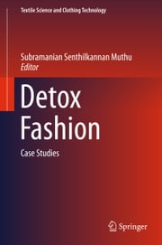 Detox Fashion - Case Studies ebook by Subramanian Senthilkannan Muthu
