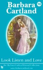 18 Look Listen and Love ebook by Barbara Cartland