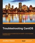 Troubleshooting CentOS ebook by Jonathan Hobson