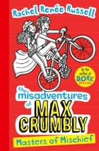 Misadventures of Max Crumbly 3 - Masters of Mischief eBook by Rachel Renée Russell