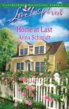 Home At Last ebook by Anna Schmidt