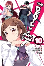 The Devil Is a Part-Timer!, Vol. 10 (manga) ebook by Satoshi Wagahara, Akio Hiiragi